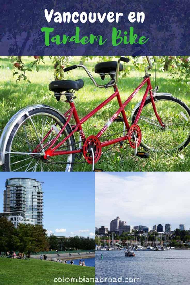 Si pasas por Vancouver, explora su centro en bicicleta tándem. Creo que no hay mejor manera de hacerlo.