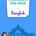6 actividades para hacer en Bangkok
