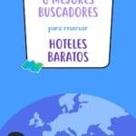 6 mejores buscadores para reservar hoteles baratos