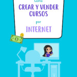 Cómo crear y vender cursos por internet