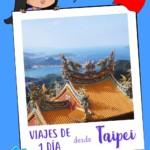 Viajes de 1 día desde Taipei