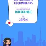 Universidades Colombianas con convenio de intercambio en Japón