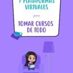 7 plataformas virtuales para tomar cursos de todo