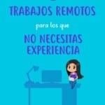 Trabajos remotos para los que no necesitas experiencia